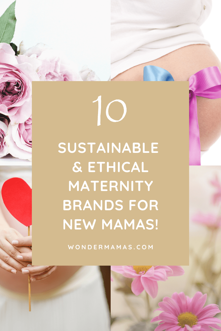 10 Sustainable & Ethical Maternity Brands