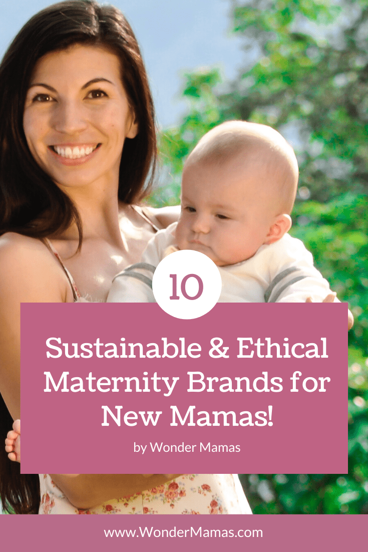 10 Sustainable and Ethical Maternity Brands for new mamas